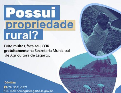 Possui propriedade rural? Evite multas, faça seu CCIR gratuitamente na Sec. Mun. de Agricultura de Lagarto
